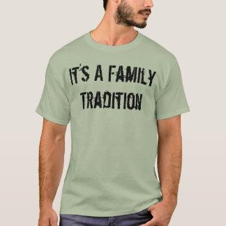 Camiseta É uma tradição da família