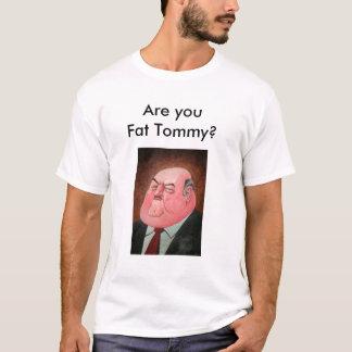 Camiseta É você Tommy gordo?