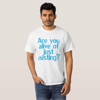 Camiseta É você vivo apenas de t-shirt existentes.