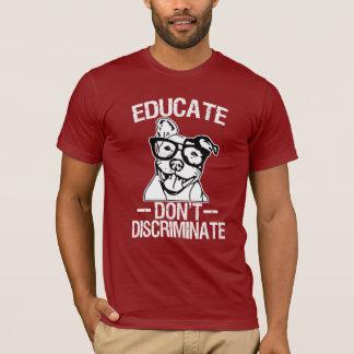 Camiseta Educate não discrimina o t-shirt engraçado de