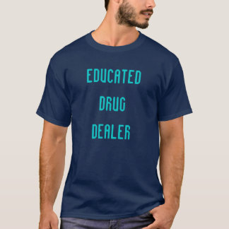 "Camiseta ""Educou t-shirt do traficante de drogas"""