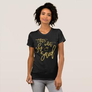 Camiseta Efeito da folha de ouro que é o que disse