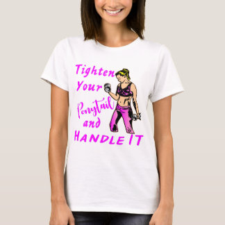 Camiseta Ela - aperte seu rabo de cavalo e segure-o