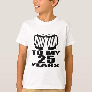 Camiseta Elogios a meus 25 anos do aniversário