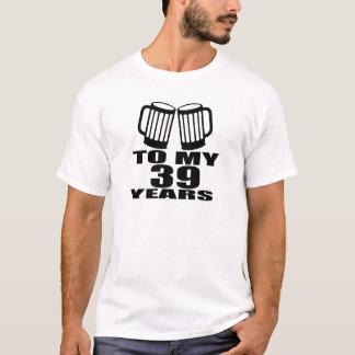 Camiseta Elogios a meus 39 anos do design do aniversário