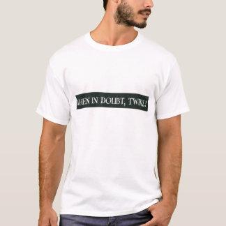 Camiseta em caso de dúvida twirl