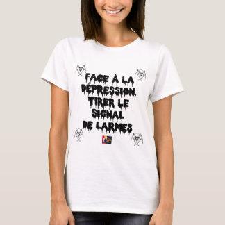 Camiseta Em frente da DEPRESSÃO, tirar o SINAL de LÁGRIMAS