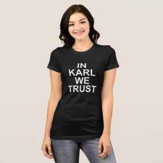 Camiseta Em Karl nós confiamos