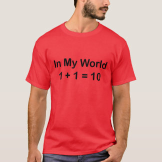 Camiseta Em meu mundo 1+1 = 10 (binário)