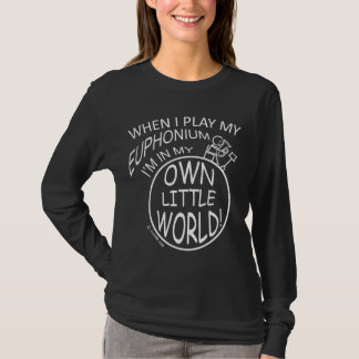 Camiseta Em meu próprio Euphonium pequeno do mundo