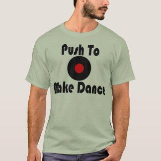 Camiseta Empurre para fazer a dança