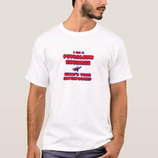 Camiseta Engenheiro do petróleo. Que é sua superpotência?