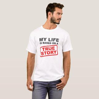 Camiseta engraçada verdadeira da história da vida