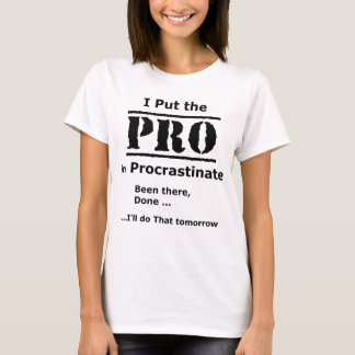 Camiseta Engraçado & simples - eu pôr o pro em procrastino