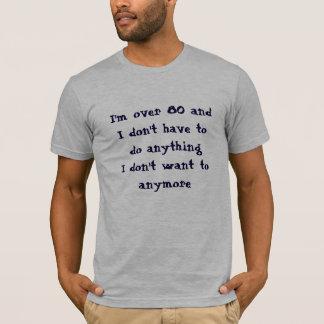 Camiseta Engraçado sobre 80 não têm que fazer