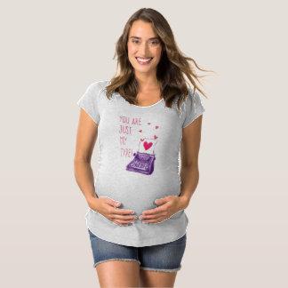 Camiseta Engraçado você é apenas meu tipo T da maternidade