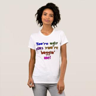 Camiseta Engraçado - você é feio mais você é Buggin mim