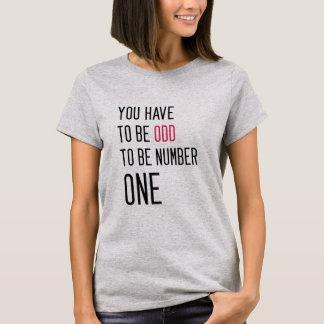 Camiseta Engraçado você tem que ser impar ser o número um