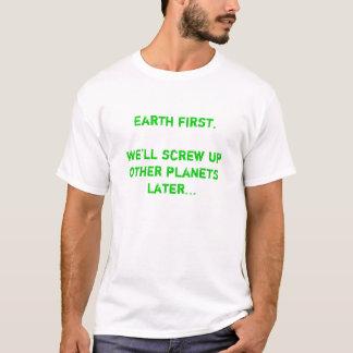 Camiseta Enterre primeiramente. Nós parafusaremos acima