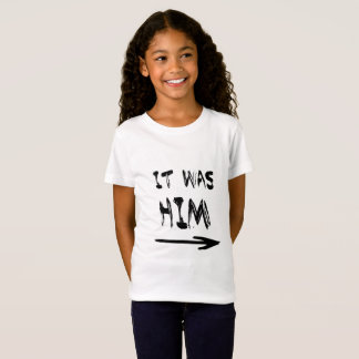 Camiseta Era ele! T das meninas