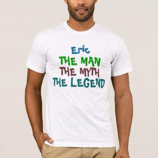 Camiseta Eric o homem, o mito, a legenda