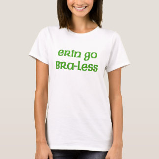 Camiseta Erin vai t-shirt irlandês bonito Braless