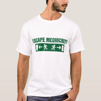 Camiseta Escape Mediocity