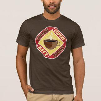 Camiseta Escolha o café, escolha a vida