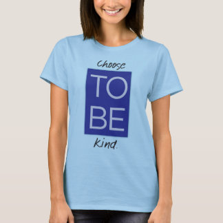 Camiseta Escolha ser amável