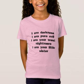 Camiseta Escuridão, mau puro, o pesadelo o mais mau, irmã