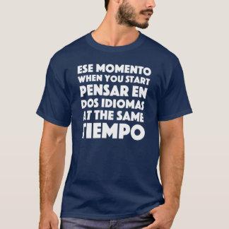 """Camiseta """"Ese Momento"""" espanhol & auto-falante ingleses"""