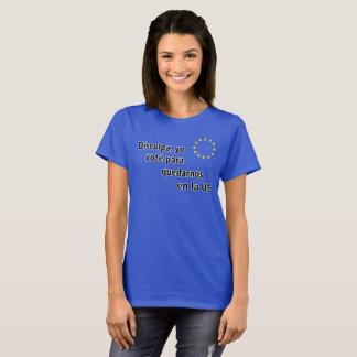 Camiseta Espanhol Disculpa, la UE do en dos quedarnos de
