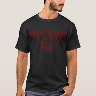 Camiseta Esperança do abandono todo o YE que entra aqui