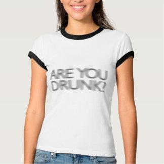 Camiseta Está você bêbedo?
