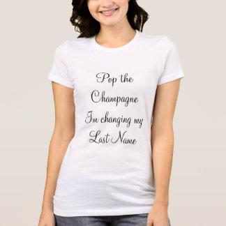 """Camiseta """"Estale o Champagne Im que mudam meu sobrenome """""""