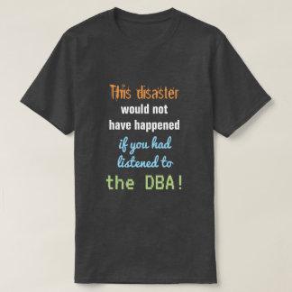 """Camiseta """"Este desastre não aconteceria… """""""