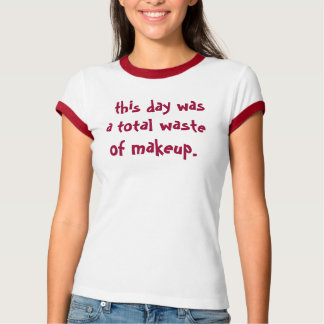 Camiseta este dia era um desperdício total da composição