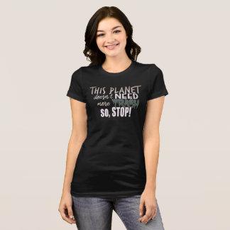 Camiseta Este planeta não precisa mais t-shirt do lixo