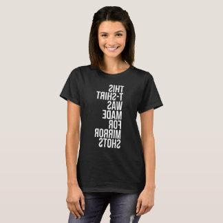 Camiseta Este t-shirt foi feito para tiros do espelho