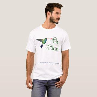 """Camiseta """"Esteja contente… Os colibris não têm os dentes"""""""