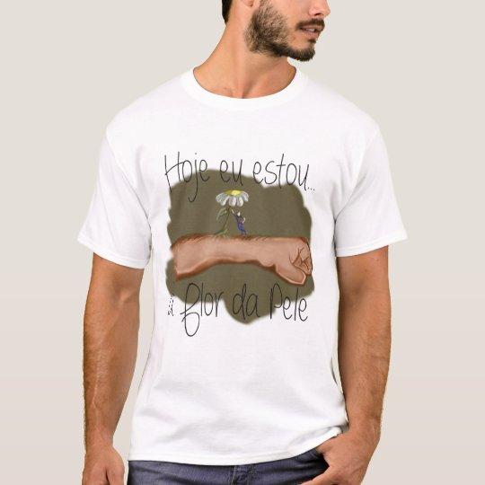 """Camiseta """"Estou à flor da pele"""""""