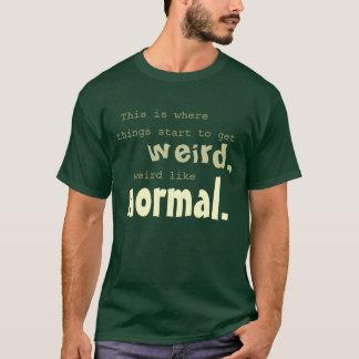 Camiseta Estranho como o Normal - 1890s