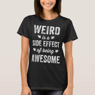 Camiseta Estranho é um efeito secundário de ser