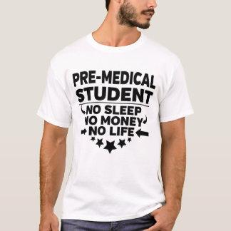 Camiseta Estudante universitário Pre-Médico nenhum vida ou