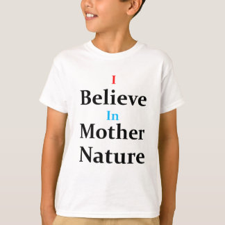 Camiseta Eu acredito na mãe Natureza