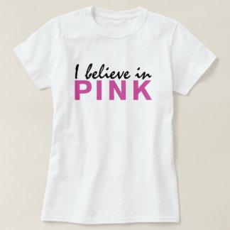 Camiseta Eu acredito no rosa