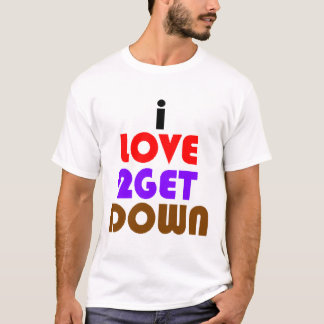 Camiseta eu amo 2 obtenho para baixo e sujo