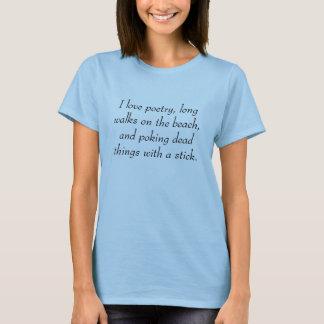 Camiseta Eu amo a poesia, caminhadas longas na praia, e