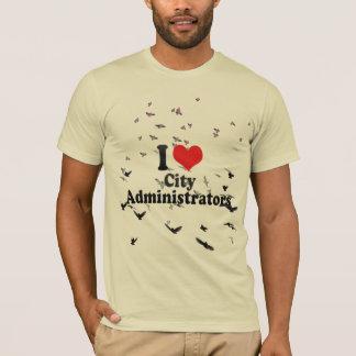 Camiseta Eu amo administradores de cidade