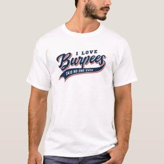 Camiseta Eu amo Burpees disse ninguém nunca